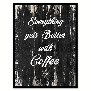 Everything Gets Better With Coffee Saying Canvas Print Picture Frame Home Decor Wall Art