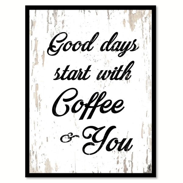 Good Days Start With Coffee & You Saying Canvas Print Picture Frame Home Decor Wall Art