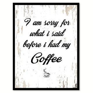 I Am Sorry For What I Said Before I Had My Coffee Saying Canvas Print Picture Frame Home Decor Wall Art (4 options available)