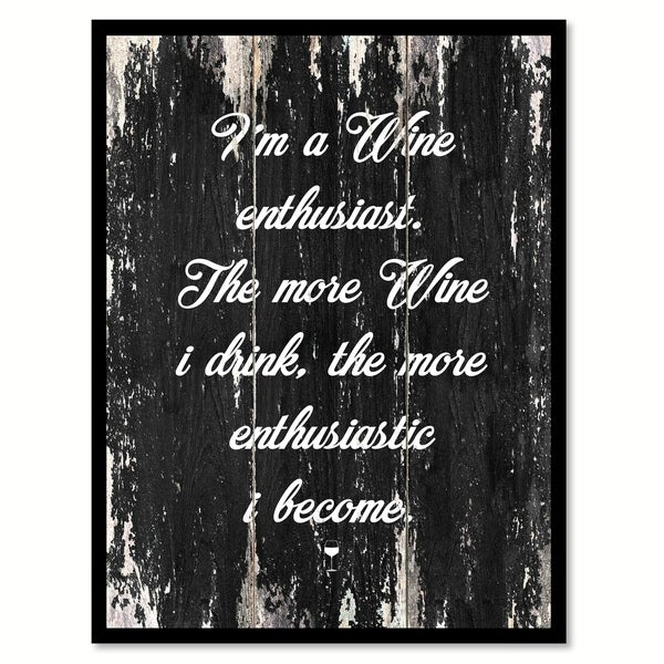 Shop I M A Wine Enthusiast Saying Canvas Print Picture Frame Home