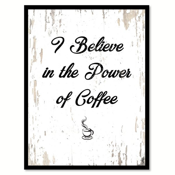 Shop I Believe In The Power Of Coffee Saying Canvas Print Picture ...