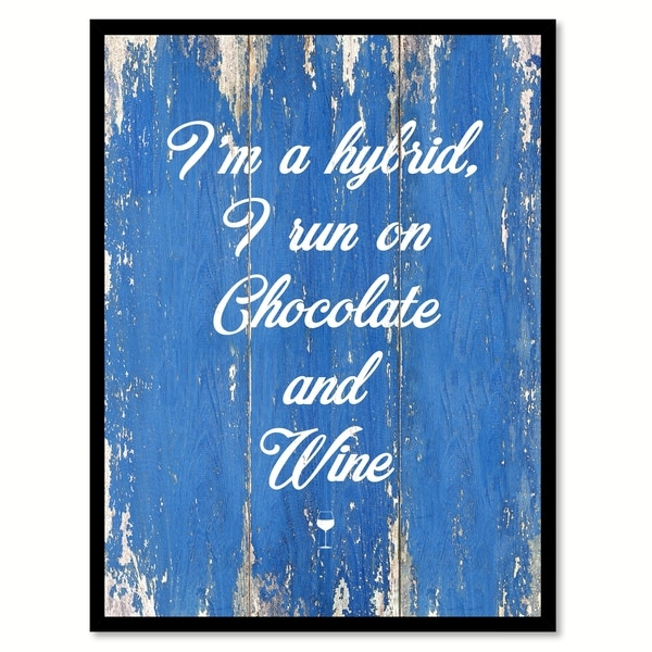 I'm a Hybrid I Run On Chocolate & Wine Saying Canvas Print Picture Frame Home Decor Wall Art