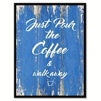 Just Pour The Coffee & Walk Away Saying Canvas Print Picture Frame Home Decor Wall Art