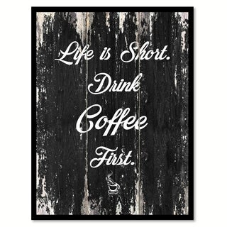 Life Is Short Drink Coffee First Saying Canvas Print Picture Frame Home Decor Wall Art
