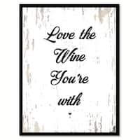 Love The Wine You're With Saying Canvas Print Picture Frame Home Decor Wall Art