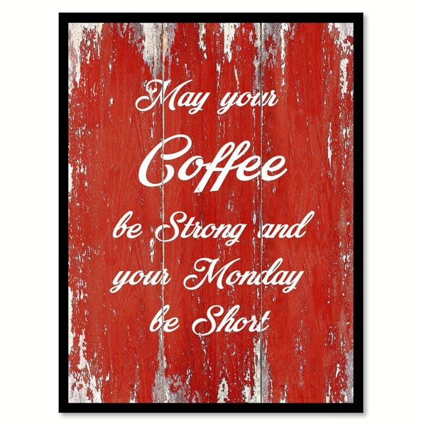Shop May Your Coffee Be Strong Your Monday Be Short Saying Canvas