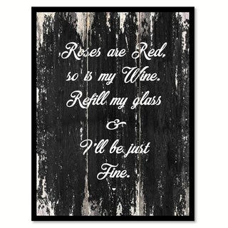 Roses Are Red So Is My Wine Refill My Glass & I'll Be Just Fine Saying Canvas Print Picture Frame Home Decor Wall Art
