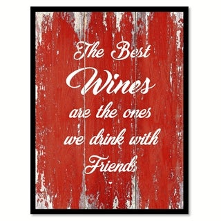 The Best Wines Are The Ones We Drink With Friends Saying Canvas Print Picture Frame Home Decor Wall Art