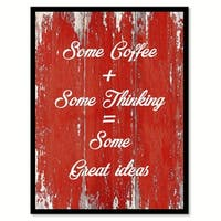 Some Coffee + Some Thinking = Same Great Ideas Saying Canvas Print Picture Frame Home Decor Wall Art