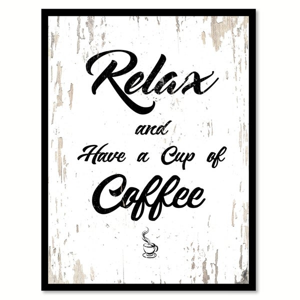 Relax & Have A Cup Of Coffee Saying Canvas Print Picture Frame Home Decor Wall Art