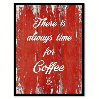 There Is Always Time For Coffee Saying Canvas Print Picture Frame Home Decor Wall Art