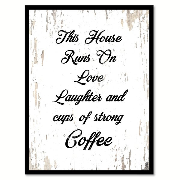 Shop This House Runs On Love Laughter & Cups Of Strong ...