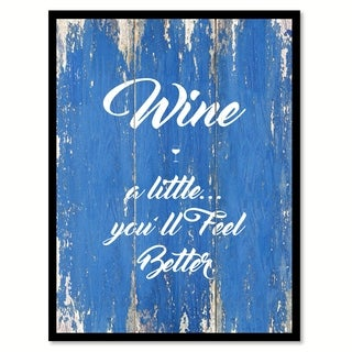 Wine A Little You'll Feel Better Saying Canvas Print Picture Frame Home Decor Wall Art