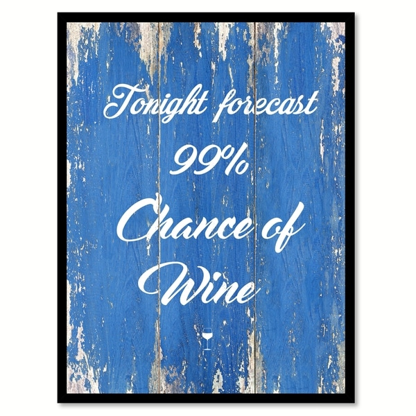 Tonight Forecast 99% Chance Of Wine Saying Canvas Print Picture Frame Home Decor Wall Art