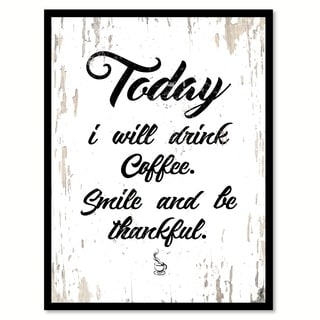 Today I Will Drink Coffee Smile & Be Thankful Saying Canvas Print Picture Frame Home Decor Wall Art