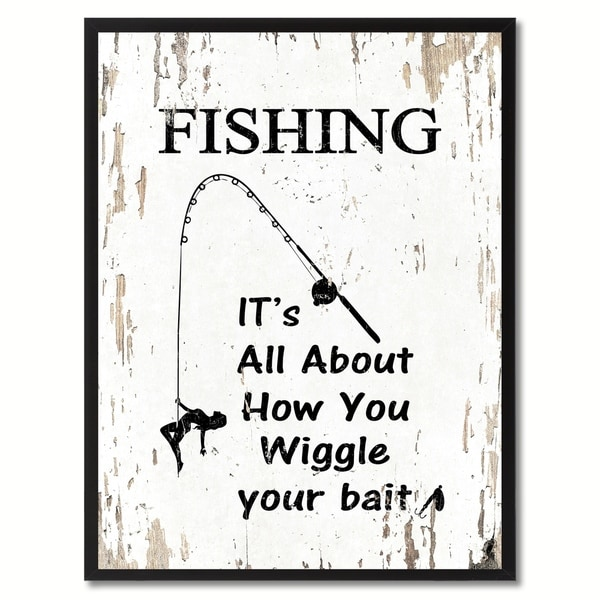 Fishing It's All About How You Wiggle Your Bait Saying Canvas Print Picture Frame Home Decor Wall Art Gifts