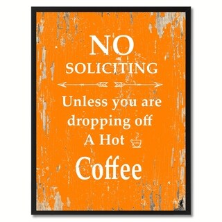 No Soliciting Unless You Are Dropping Off A Hot Coffee Saying Canvas Print Picture Frame Home Decor Wall Art Gifts