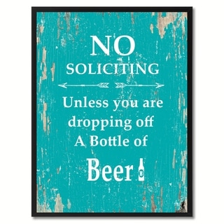 No Soliciting Unless You Are Dropping Off A Bottle Of Beer Saying Canvas Print Picture Frame Home Decor Wall Art Gifts