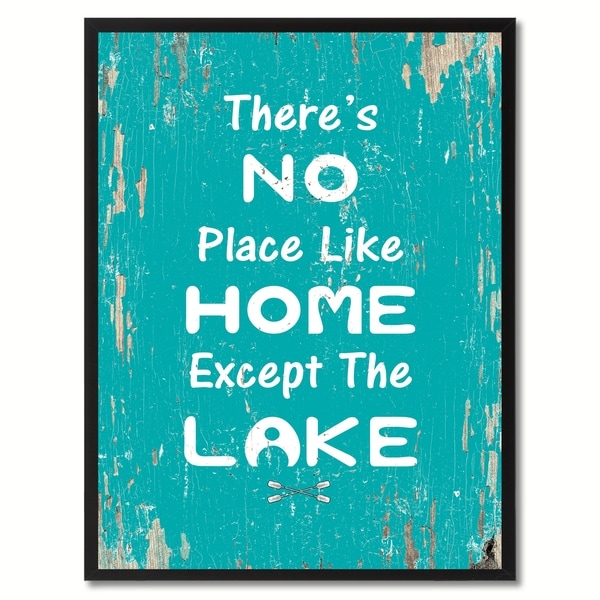 There X27 S No Place Like Home Except The Lake Saying Canvas Print Picture