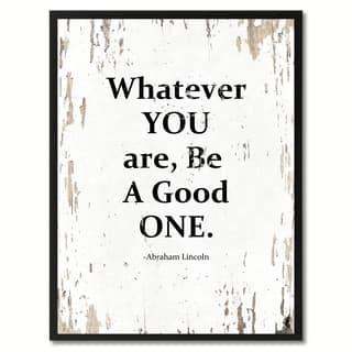 Whatever You Are, Be A Good One Abraham Lincoln Motivation Saying Canvas Print Picture Frame Home Decor Wall Art Gifts