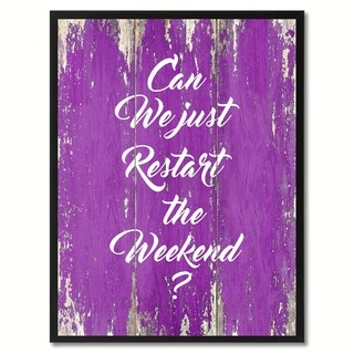 Can We Just Restart The Weekend Saying Canvas Print Picture Frame Home Decor Wall Art Gifts