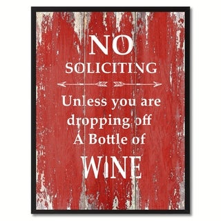 No Soliciting Unless You Are Dropping Off A Bottle Of Wine Saying Canvas Print Picture Frame Home Decor Wall Art Gifts