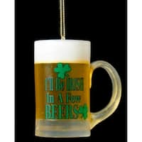 "2.5"" Luck of The Irish ""I'll Be Irish In a Few Beers"" Beer Mug Christmas Ornament"