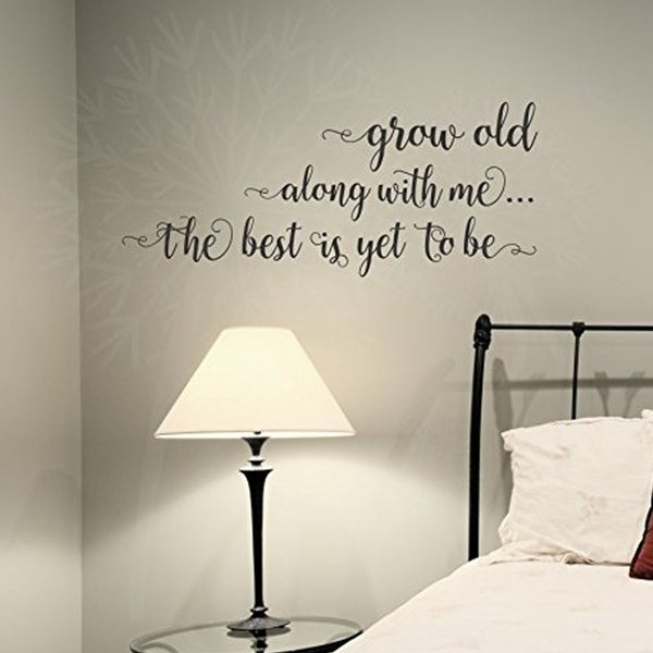 "shop ""grow old along with me"" bedroom wall saying vinyl decal"