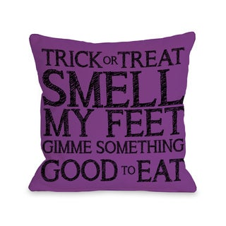 Trick Or Treat Smell My Feet - Purple Black 16 or 18 inch Throw Pillow by OBC