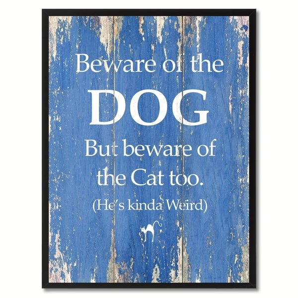 e2e1ce77ed485 Beware Of The Dog But Beware Of The Cat Too Saying Canvas Print Picture  Frame Home Decor Wall Art Gift Ideas