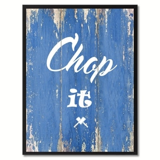 Chop It Saying Canvas Print Picture Frame Home Decor Wall Art Gift Ideas