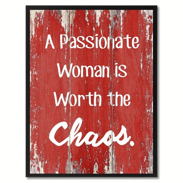 A Passionate Woman Is Worth The Chaos Inspirational Saying Canvas Print Picture Frame Home Decor Wall Art