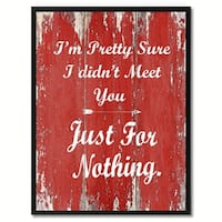 I'm Pretty Sure I Didn't Meet You Saying Canvas Print Picture Frame Home Decor Wall Art Gift Ideas