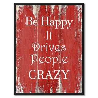 Be Happy It Drives People Crazy Inspirational Saying Canvas Print Picture Frame Home Decor Wall Art Gift Ideas