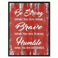 Be Strong Brave Humble Inspirational Saying Canvas Print Picture Frame Home Decor Wall Art Gift Ideas