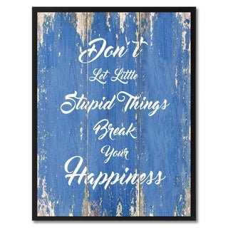 Don't Let Little Stupid Things Inspirational Saying Canvas Print Picture Frame Home Decor Wall Art Gift Ideas