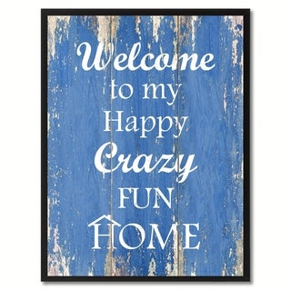 Welcome To My Happy Crazy Fun Home Saying Canvas Print Picture Frame Home Decor Wall Art Gift Ideas