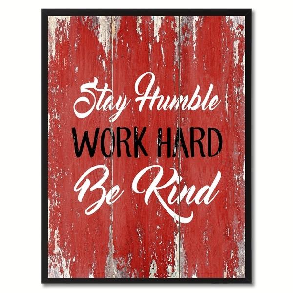 Shop Stay Humble Work Hard Be Kind Inspirational Saying