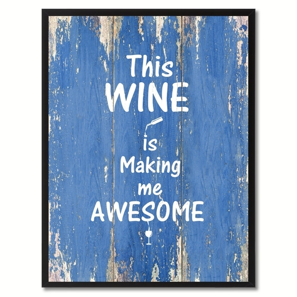 This Wine Is Making Me Awesome Saying Canvas Print Picture Frame Home Decor Wall Art Gift Ideas