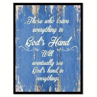 Those Who Leave Everything In God's Hand Quote Saying Canvas Print Picture Frame Home Decor Wall Art