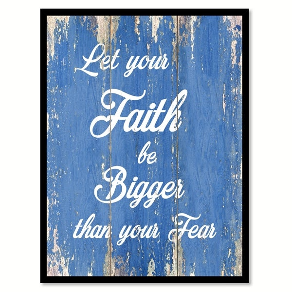 let your faith be bigger than your fear inspirational quote saying canvas print picture frame home