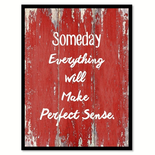 Someday Everything Will Make Perfect Sense Motivation Quote Saying Canvas Print Picture Frame Home Decor Wall Art