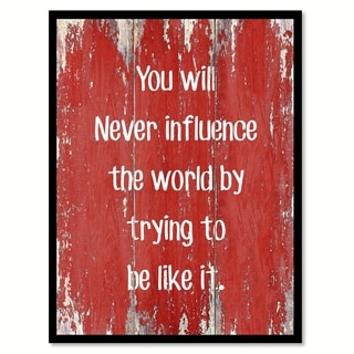 You Will Never Influence The World By Trying To Quote Saying Canvas Print Picture Frame Home Decor Wall Art