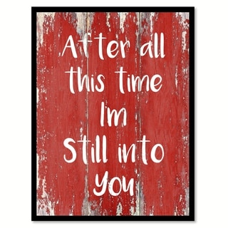 After All This Time I'm Still Into You Happy Love Quote Saying Canvas Print Picture Frame Home Decor Wall Art