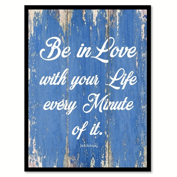 Be In Love With Your Life Jack Kerouac Inspirational Quote Saying ...