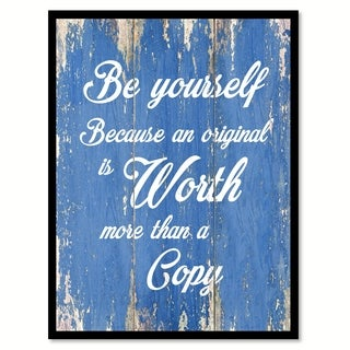 Be Yourself Because An Original Is Worth Inspirational Quote Saying Canvas Print Picture Frame Home Decor Wall Art