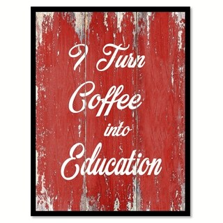 I Turn Coffee Into Education Quote Saying Canvas Print Picture Frame Home Decor Wall Art