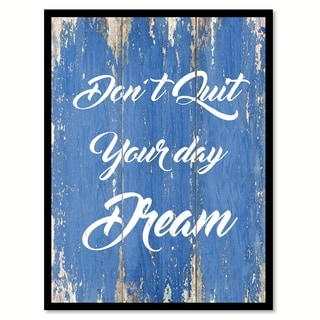 Don't Quit Your Day Dream Inspirational Saying Canvas Print Picture Frame Home Decor Wall Art