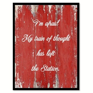 I'm Afraid My Train Of Thought Has Left The Station Quote Saying Canvas Print Picture Frame Home Decor Wall Art