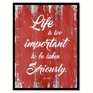 Life Is Too Important To Be Taken Seriously Oscar Wilde Motivation Quote Saying Canvas Print Picture Frame Home Decor Wall Art